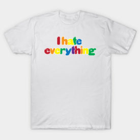 I Hate Everything Cute T-Shirt