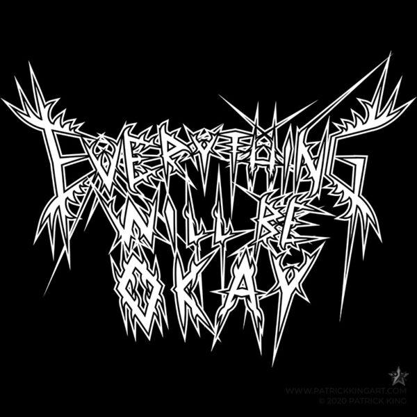 Everything Will Be Okay Black Metal Logo
